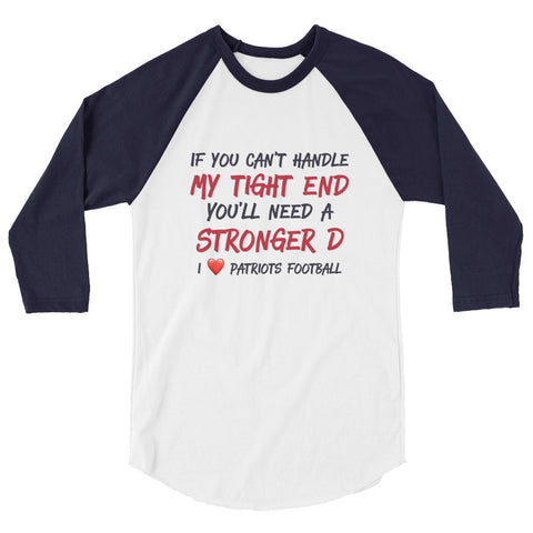 Can't Handle My Tight End 3/4 Raglan
