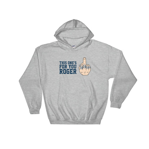 This One's For You Roger Hooded Sweatshirt