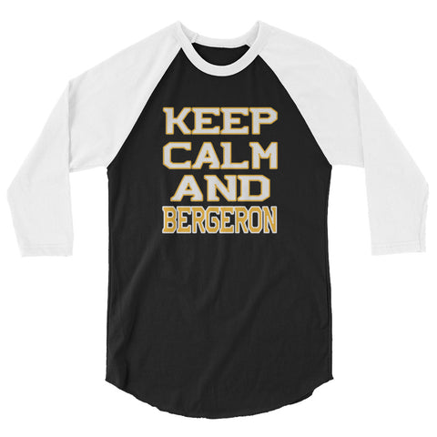 Keep Calm And Bergeron 3/4 sleeve raglan shirt