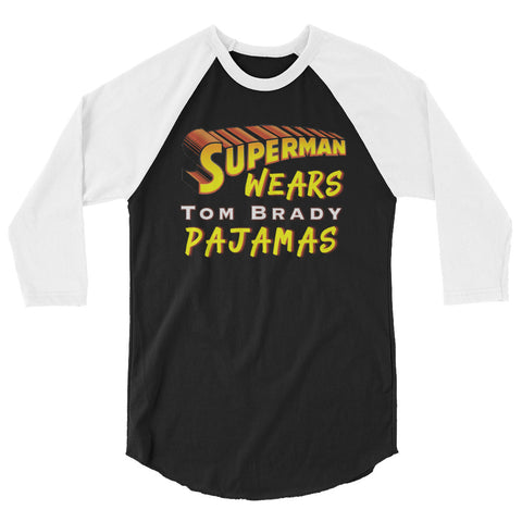 Superman Wears TB Pajamas 3/4 sleeve raglan shirt
