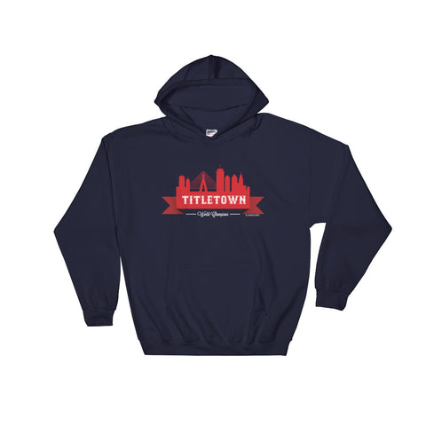 Boston Titletown Hooded Sweatshirt