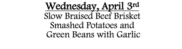 4a-Wednesday, April 3rd Beef Brisket Smashed Potatoes