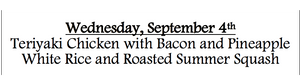 9a-Wednesday, September 4th Teriyaki Chicken with Bacon