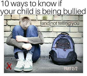 10 ways to know if your child is being bullied and not telling you part 2/2