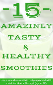 15 Amazingly Tasty & Healthy Smoothies