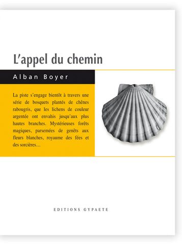 Editions gypaètes - Dominique Julien - Alban Boyer - L'appel du chemin