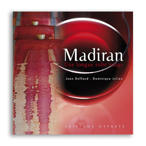 Madiran - livre - jean delfaud - Dominique julien - editions Gypaète