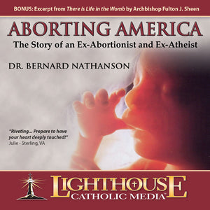 Aborting America: The Story of an Ex-Abortionist and Ex-Atheist