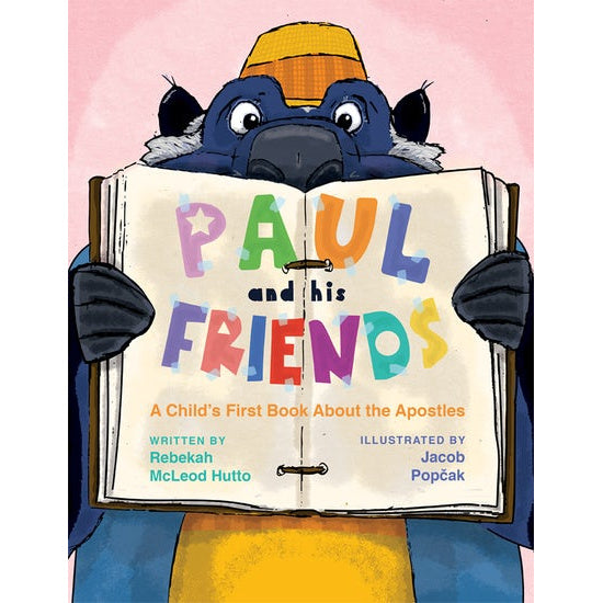 Paul and His Friends: A Child's First Book About the Apostles