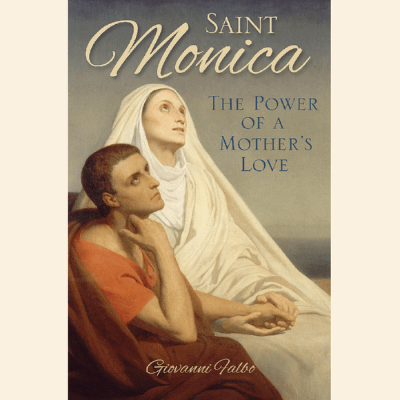 Saint Monica: The Power of a Mother's Love