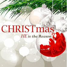 CHRISTmas: He is the Reason