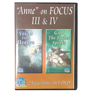"""Anne"" on Focus III & IV: ""Voices from Heaven"" & ""God the Father Speaks"""