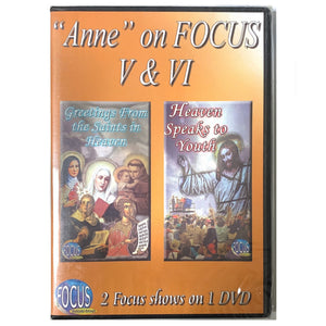 """Anne"" on Focus V & VI: ""Greetings from the Saints"" &"" Heaven Speaks to Youths"""