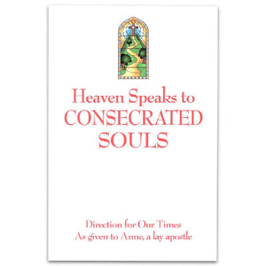 Heaven Speaks to Consecrated Souls
