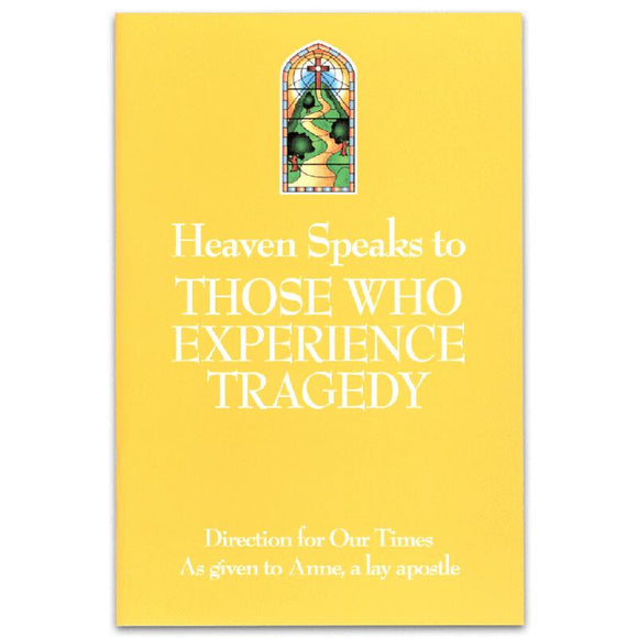 Heaven Speaks to Those Who Experience Tragedy