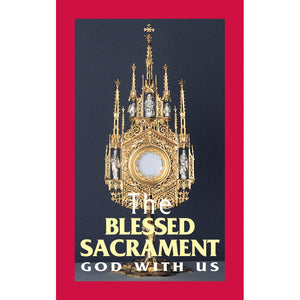 The Blessed Sacrament: God with Us