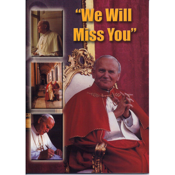 Pope John Paul II: We Will Miss You
