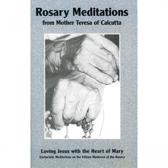 Rosary Meditations from Mother Teresa of Calcutta