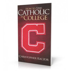 How to Stay Catholic in College