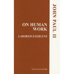 On Human Work (Laborem Exercens)