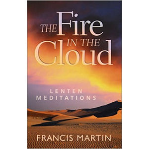 The Fire in the Cloud: Lenten Meditations