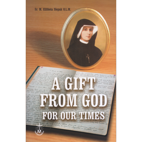 Gift from God for Our Times: The Life and Mission of St. Faustina
