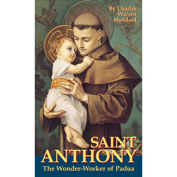 Saint Anthony: The Wonder-Worker of Padua