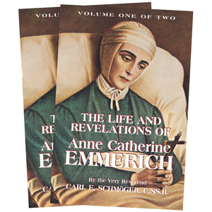The Life and Revelations of Anne Catherine Emmerich Volume 1 & 2