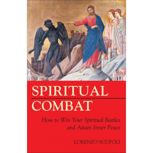 Spiritual Combat: How to Win your Spiritual Battles and Attain Inner Peace