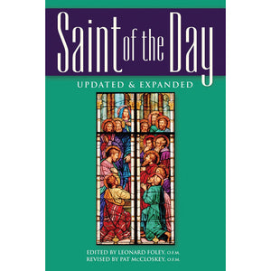 Saint of the Day: Lives, Lessons and Feasts