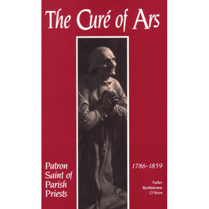 The Cure of Ars: Patron Saint of Parish Priests