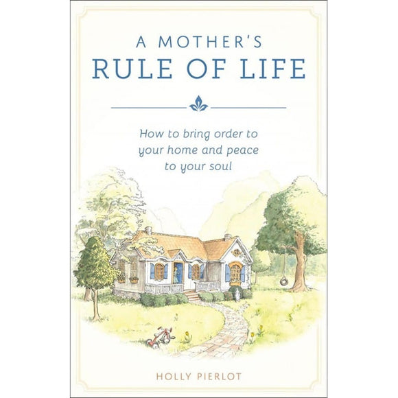 A Mother's Rule of Life