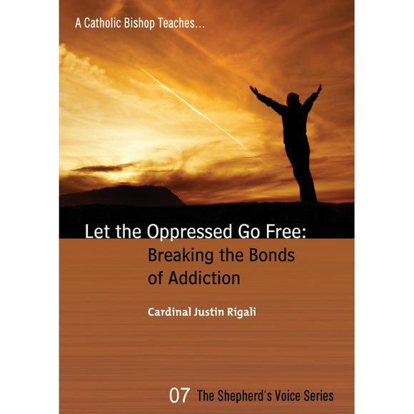 Let the Oppressed Go Free: Breaking the Bonds of Addiction
