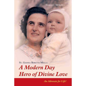St. Gianna Beretta Molla: A Modern Day Hero of Divine Love