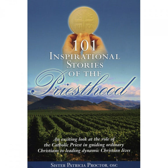 101 Inspirational Stories of the Priesthood