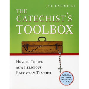 The Catechist's Toolbox: How to Thrive as a Religious Education Teacher