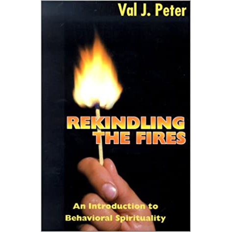 Rekindling the Fire: An Introduction to Behavioral Spirituality