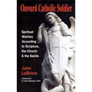 Onward Catholic Soldier: Spiritual Warfare