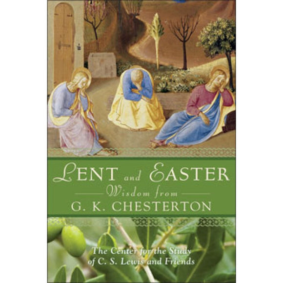 Lent and Easter Wisdom from GK Chesterton