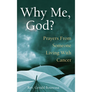 Why Me, God?: Prayers from Someone Living with Cancer