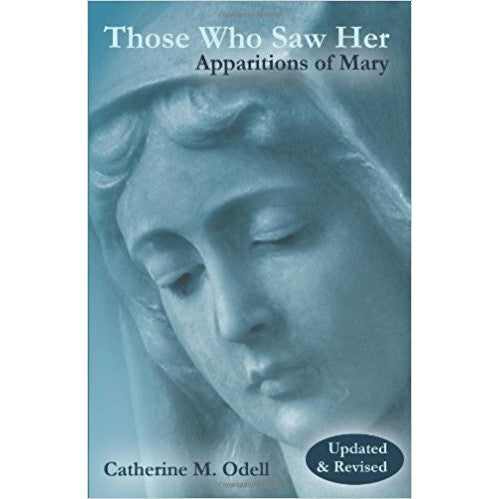 Those Who Saw Her: Apparitions of Mary