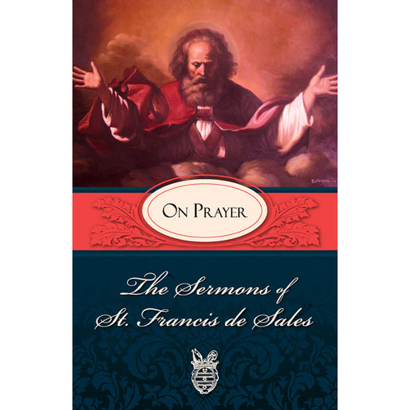 On Prayer: The Sermons of St. Francis de Sales