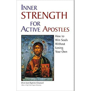 Inner Strength for Active Apostles