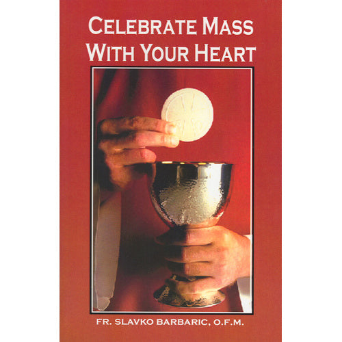 Celebrate Mass with Your Heart