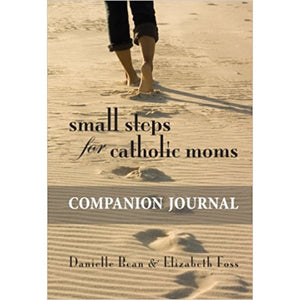 Small Steps for Catholic Moms: Companion Journal