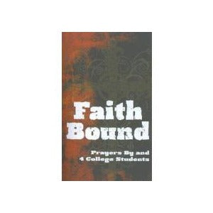 Faith Bound: Prayers By and 4 College Students