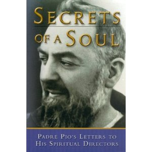 Secrets of a Soul: Padre Pio's Letters to His Spiritual Directors