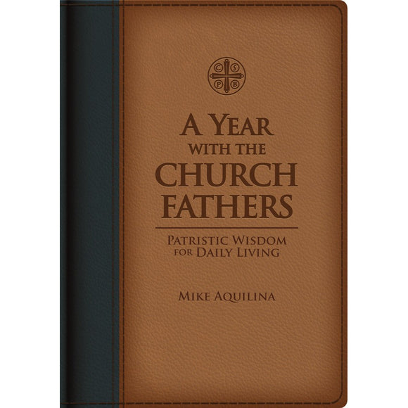 A Year with the Church Fathers: Patristic Wisdom for Daily Living