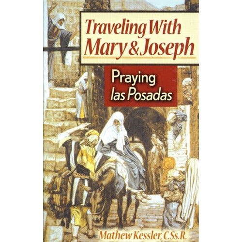 Traveling with Mary and Joseph: Praying las Posadas