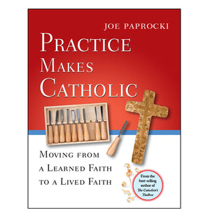 Practice Makes Catholic
